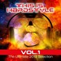 Compilation This is hardstyle, vol. 1 (the ultimate 2013 selection) avec Max B Grant / Ginger, Evil Minded, Joshua il Dalaylama / Supermarco May / J.T.S. / Mdjaxx...