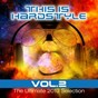 Compilation This is hardstyle, vol. 2 (the ultimate 2013 selection) avec Sisma DJ / Joshua il Dalaylama / J.T.S. / 2 Brothers of Hardstyle / 220 Volt...