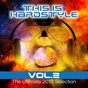 Compilation This is hardstyle, vol. 2 (the ultimate 2013 selection) avec D&v / Joshua il Dalaylama / J.T.S. / 2 Brothers of Hardstyle / 220 Volt...