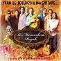 Album La manoucherie royale de Yvan le Bolloc'H / Ma Guitare S'appelle Reviens