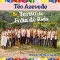 Compilation Téo azevedo & o terno da folia de reis de alto belo/mg avec José de Souza / António Carlos Jobim / José Osmar / Azevedo Filho / Gilberto Amorim...