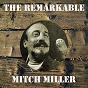 Album The remarkable mitch miller de Mitch Miller