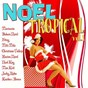 Compilation Noël tropical, vol. 1 avec Mario Canonge / Sista Scénario / Christiane Vallejo / Mazincoin / Fetay...