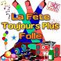 Compilation La fête toujours plus folle (30 titres pour faire la fête) avec Christine Roque / Swing Festival / Welt Feier Fest / Kaipi / Pit & Rick...