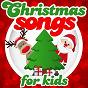 Compilation Christmas songs for kids (remastered) avec Tony Harper / David Seville / Brenda Lee / Shirley Temple / The King'S College Choir...