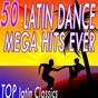 Album 50 latin dance mega hits ever (top latin classics) de Salsaloco de Cuba