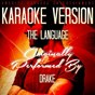 Album The language (karaoke version) (originally performed by drake) de Ameritz Music Club
