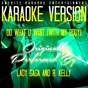 Album Do what u want (with my body) (karaoke version) (originally performed by lady gaga and R. kelly) - single de Ameritz Music Club