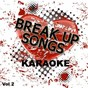 Album Break Up Songs - Karaoke, Vol. 2 de Sing Karaoke Sing
