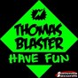 Album Have Fun de Thomas Blaster