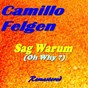 Album Sag warum (oh why ?) (remastered) de Camillo Felgen