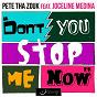 Album Don't you stop me now (feat. joceline medina) de Pete Tha Zouk