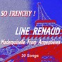 Album So frenchy ! (mademoiselle from armentières - 20 songs) de Line Renaud