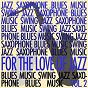 Compilation For the love of jazz, vol. 2 avec Joe Zawinul Trio / Dizzy Gillespie / Sarah Vaughan / Donald Byrd / Dave Brubeck...