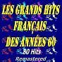 Compilation Les grands hits français des années 60 (remastered) avec Les Daltons / Johnny Hallyday / Charles Aznavour / Claude François / Gilbert Bécaud...