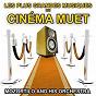 Album Les plus grandes musiques du cinéma muet (lounge, piano bar, relaxation, musique de salon) de Mozortilo & His Orchestra