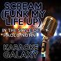 Album Scream (funk my life up) (karaoke version) (originally performed by paolo nutini) de Karaoke Galaxy
