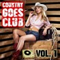 Compilation Country goes club, vol. 1 avec Killa Trak / DJ Rickshaw / Fellatronix / Brittsworth / DJ Recess...