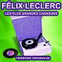 Album Félix leclerc chante le québec (les plus grandes chansons) de Félix Leclerc