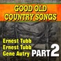 Compilation Good old country songs, pt. 2 - he's an army man avec Dixie Ramblers / Gene Autry / Jubileers / Nolan Bush / Sons of Dixie...