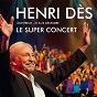 Album Le super concert - montreux 21 & 22 décembre de Henri Dès
