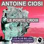 Album Le porte croix (les plus belles chansons corses) de Antoine Ciosi