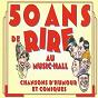 Compilation 50 ans de rire au music-hall, vol. 3 : montmartre (chansons d'humour et comiques) avec Gabriello / Raymond Souplex / Mauricet / Colline Paul / René Dorin
