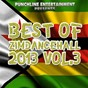Compilation Best of zimdancehall 2013, vol. 3 (punchline entertainment presents) avec Shinsoman / Seh Calaz / Shingex / Sniper Storm / Tally Bee...
