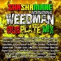 Compilation Weedman dubplate mix (shashamane international presents) avec Collie Buddz / Andrew Tosh / Luciano / Triston Palmer / Ninger Pint...