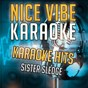 Album Karaoke hits - sister sledge (karaoke version) de Nice Vibe