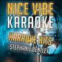 Album Karaoke hits - stephanie bentley (karaoke version) de Nice Vibe