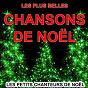 Album Les plus belles chansons de noël (les plus grandes chansons et musiques de noël) de Les Petits Chanteurs de Noël