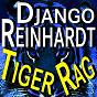 Compilation Tiger rag : django reinhardt avec Arthur Briggs / Django Reinhardt / Le Quintet du Hot Club de France / Stéphane Grappelli / Rex Steward Quintet...