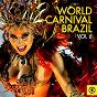 Compilation World carnival brazil, vol. 6 avec Haroldo Lobo / Ary Barroso / Benedito Lacerda / Ernesto dos Santos, Eduardo de Almeida / Arnaldo Amaral...
