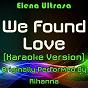 Album We found love (karaoke version) (originally performed by rihanna) de Elena Ultrasa