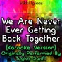 Album We are never ever getting back together (karaoke version) (originally performed by taylor swift) de Vikki Igleas