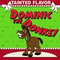Album Dominic the donkey de Tainted Flavor