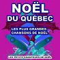 Album Noël du québec (les plus grandes chansons de noël) de Les Petits Chanteurs de Noël
