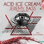 Album Acid ice cream de Jeremy Bass