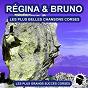 Album Les plus belles chansons corses (les plus grandes chansons corses) de Régina & Bruno