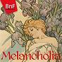 Album Classical melancholia de Classique / Bnf Collection / Musique Classique