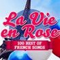 Compilation La vie en rose (100 best of french songs) avec Lucienne Deyle / Johnny Hallyday / Claude François / Charles Aznavour / Serge Gainsbourg...