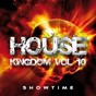 Compilation House kingdom, vol. 10 avec Neoxtended / Greg Dinero / Ditrix / Rocket House / Hlickey...
