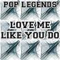 Album Love me like you do (a tribute to ellie goulding) de Pop Legends