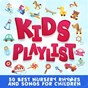 Compilation Kids playlist (50 best nursery rhymes and songs for children) avec Kim Mitzo Thompson / The Tiny Boppers / Kidzone / The Little 'Uns