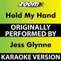 Album Hold my Hand (Karaoke Version) (Originally Performed By Jess Glynne) de Zoom Karaoke