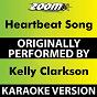 Album Heartbeat Song (Karaoke Version) (Originally Performed By Kelly Clarkson) de Zoom Karaoke