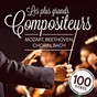 Compilation Les plus grands compositeurs: mozart, beethoven, chopin, bach avec Choir of Saint John's College Cambridge / Bruno Walter / Columbia Symphony Orchestra / Julius Katchen / Wiener Philharmoniker...
