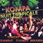 Compilation Kompa nuit tropicale avec Ti Kabzy / Djakout / Mika Ben / Ti Micky