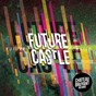 Compilation Future castle, vol. 1 avec Nikitch / Jengi Beats / Neus / Tigerz / Ouska...